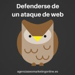 Defenderse de un ataque de web