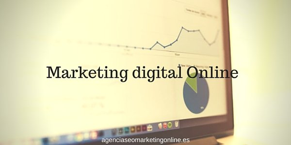El marketing digital online y las ventajas que ofrece a tu empresa